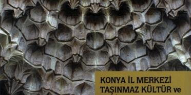 Konya, kültürel ve doğal mirasını envanterde topladı