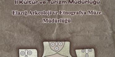 Kültür Envanterlerine Bir Yenisi Daha Eklendi: Elazığ