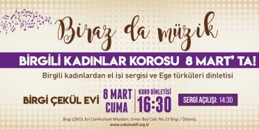 BirgiliKadınların Türküleri ve EmekleriyleBirgiÇEKÜL Evinde