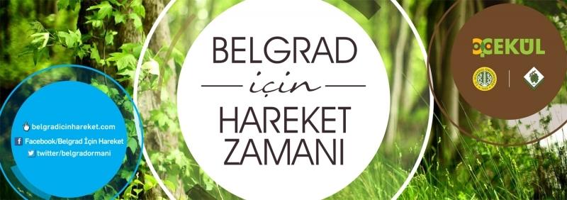 Belgrad Ormanı için hareket zamanı!